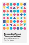 Front cover of Supporting Young Transgender Men