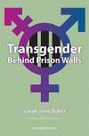 Front cover of Transgender Behind Prison Walls